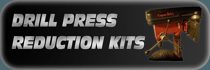 Drill Press Reduction Kits